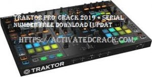 Traktor Pro 3.3.0 Crack 2019 + Serial Number Free Download {Updated]